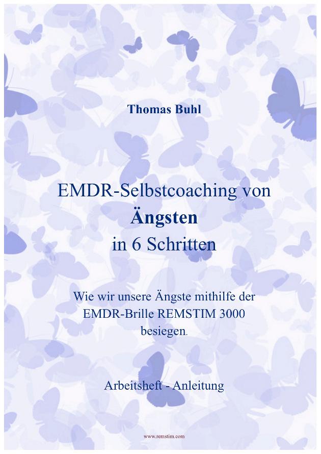 Anleitung zum EMDR-Selbstcoaching von Aengsten in 6 Schritten