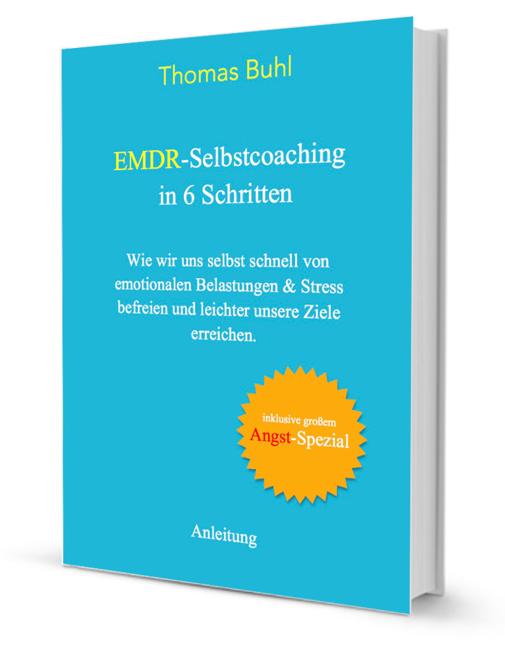 Anleitung zum EMDR-Selbstcoaching in 6 Schritten von Thomas Buhl
