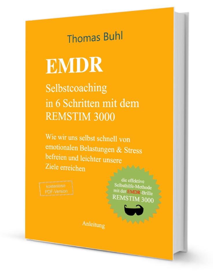 Anleitung zum EMDR-Selbstcoaching mit REMSTIM 3000 in 6 Schritten von Thomas Buhl